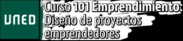 Curso 101 Emprendimiento: Diseño de proyectos emprendedores